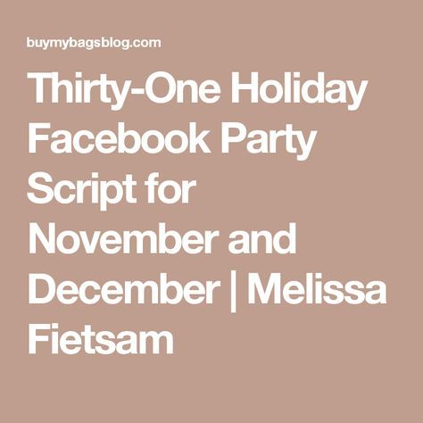 Thirty-One Holiday Facebook Party Script for November and December | Melissa Fietsam