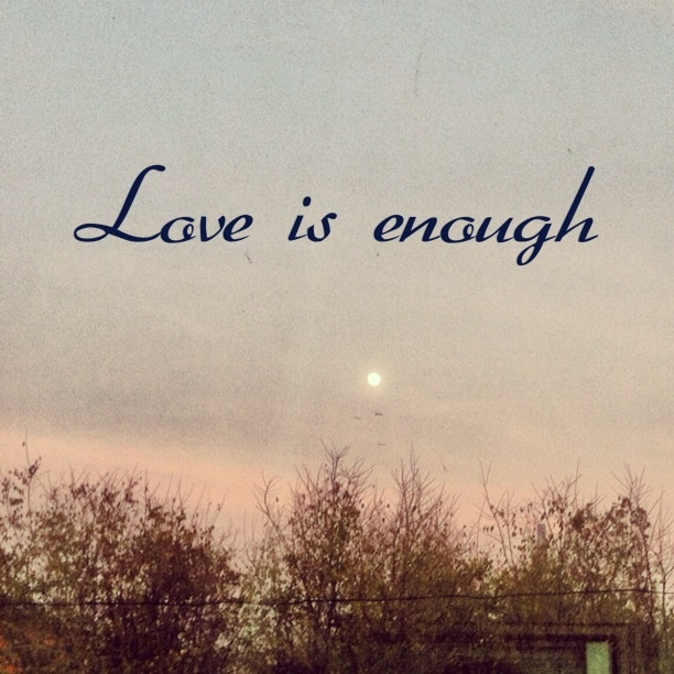 <3  Love is enough