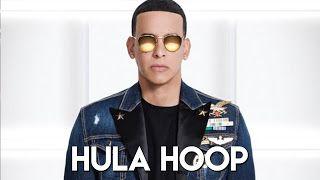 MARKLEX MP3: Daddy Yankee – Hula Hoop 2017