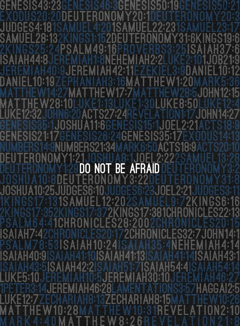 Do not be afraid.