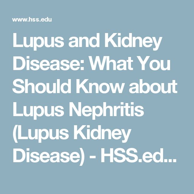 Lupus and Kidney Disease: What You Should Know about Lupus Nephritis (Lupus Kidney Disease) - HSS.edu - HSS