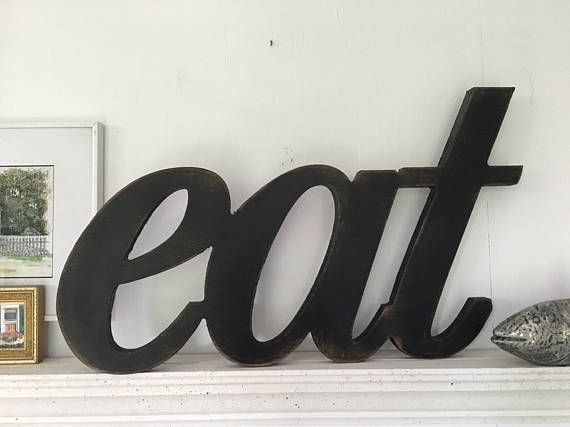 Eat Sign Large Eat Wood Word Script Font Eat Wordeat Etsy Eat Sign Kitchen Decor Eat Sign Kitchen Words