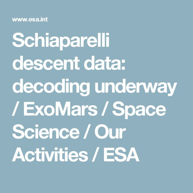 Schiaparelli descent data: decoding underway / ExoMars / Space Science / Our Activities / ESA