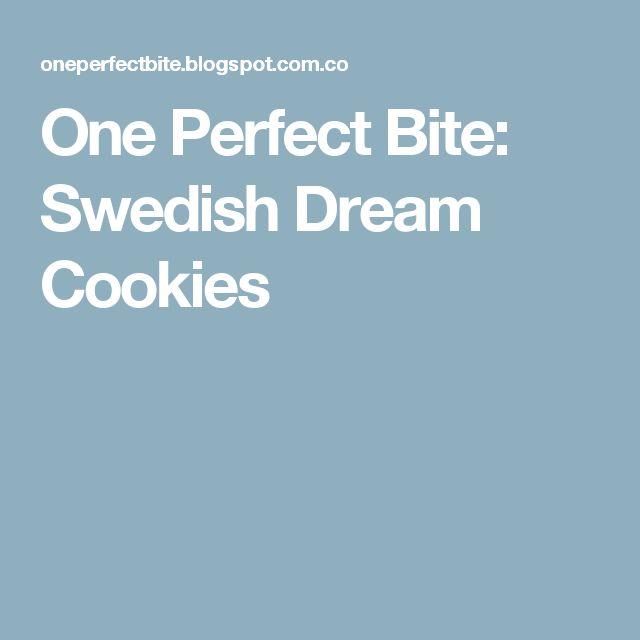 One Perfect Bite: Swedish Dream Cookies