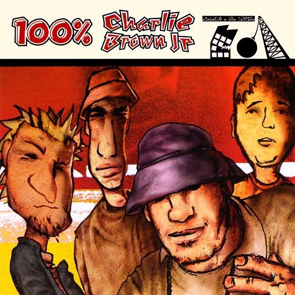 Download - CD - Charlie Brown Jr. - 100% Charlie Brown Jr. (Abalando a sua Fábrica) 2001 | Fulaninha Downloads