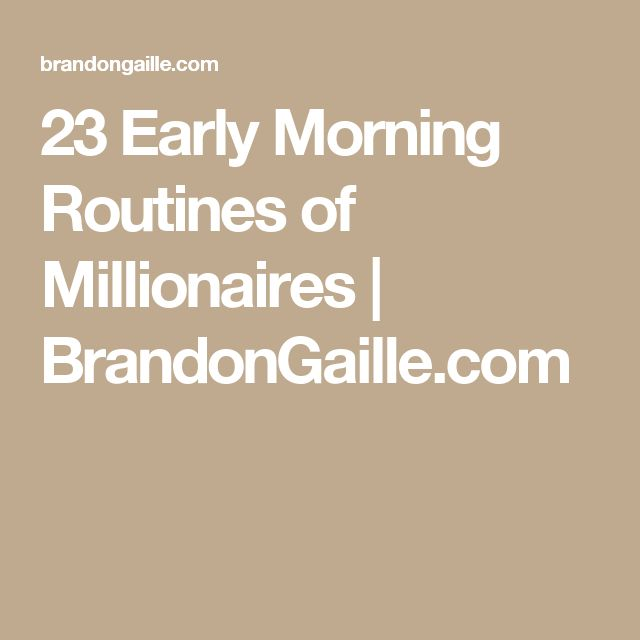 23 Early Morning Routines of Millionaires | BrandonGaille.com