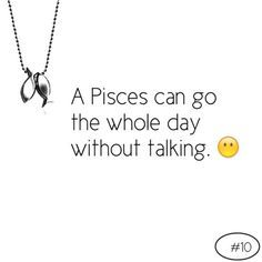 Pisces.. Doesn't mean our brain isn't going a mile a minute though!