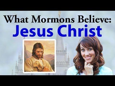 What Mormons Believe: Jesus Christ - YouTube