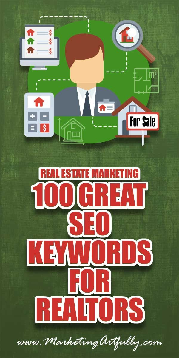 Real Estate Marketing | 100 Great SEO Keywords for Realtors... Great keywords for real estate agents include ones targeting buyers, sellers, FSBOs expireds and more!  #realestate #seo