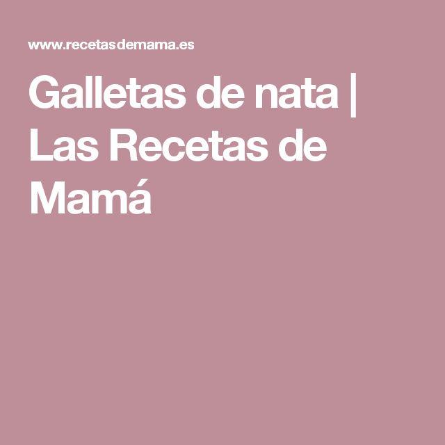 Galletas de nata | Las Recetas de Mamá