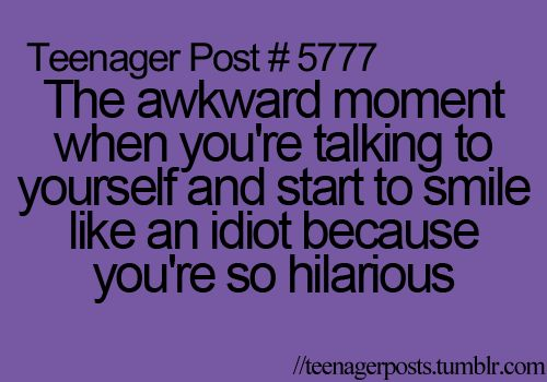 TEENAGER POST: Awkward Moments, Teenager Posts Love, Allthetim, Teenagers Posts Love, So Funny