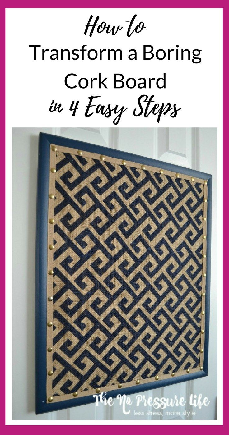 Learn how to transform a cork board in 4 easy steps! This cork board makeover uses burlap and faux nailhead trim. | The No Pressure Life