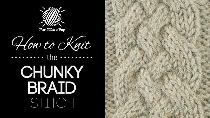 How to Knit the Chunky Braid Stitch: Chunky Knits Sweaters Patterns, Chunky Braids, Knits And Crochet, Videos Tutorials, Crochet Videos, Cable Knits Tutorir, Knits Newstitchadaycom, Braids Stitches, Knits Stitches