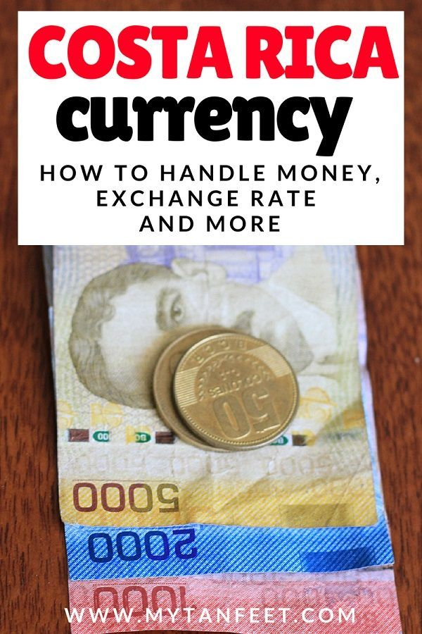 Costa Rica Money How To Handle And Exchange Currency Pinterest Travel Tips