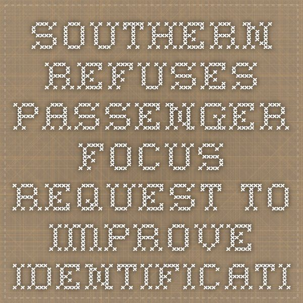 Southern Refuses Passenger Focus Request to Improve Identification of Conductors |