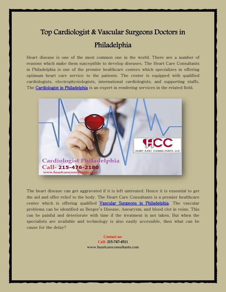 Top Cardiologist & Vascular Surgeons Doctors in Philadelphia  The Heart Care Consultants in Philadelphia is one of the premier healthcare centers which specializes in offering optimum heart care service to the patients. The center is equipped with qualified cardiologists, electrophysiologists, international cardiologists, and supporting staffs. The Cardiologist & Vascular Surgeons in Philadelphia is an expert in rendering services in the related field.