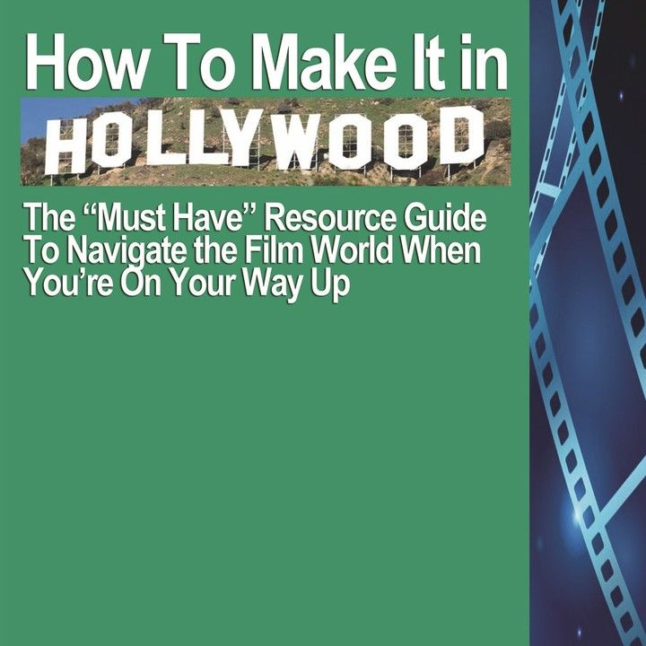 How To Make It In Hollywood- The Must Have Resource  EGuide To Navigate the Film World When You're On Your Way Up  from New Media Film Festival for $8.95 on Square Market
