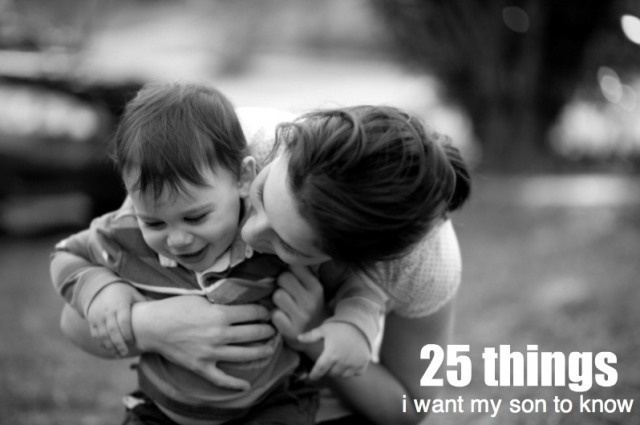 """25 things I want my son to know...#2 is my fave, """"it's ok to let go of your penis, it's not going anywhere""""....seriously."""