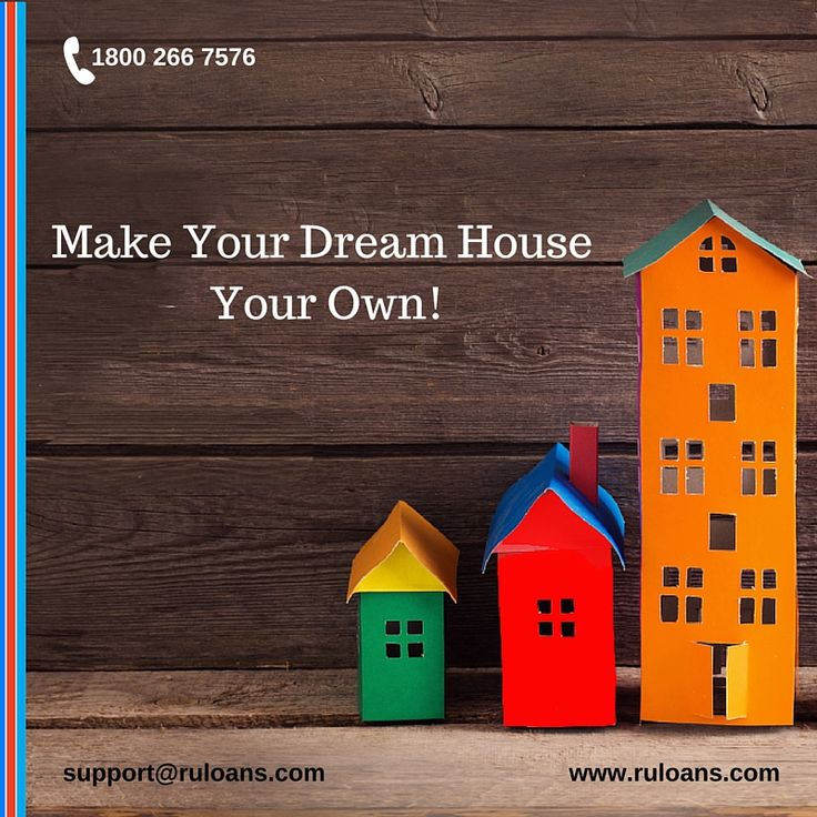 Home Loan Ruloans Make Your Dream House Your Own Get