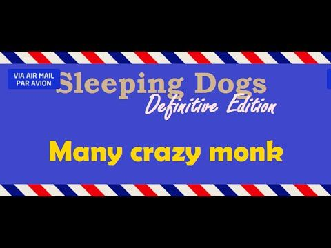 [6:10]Many crazy monk - Sleeping Dogs: Definitive Edition