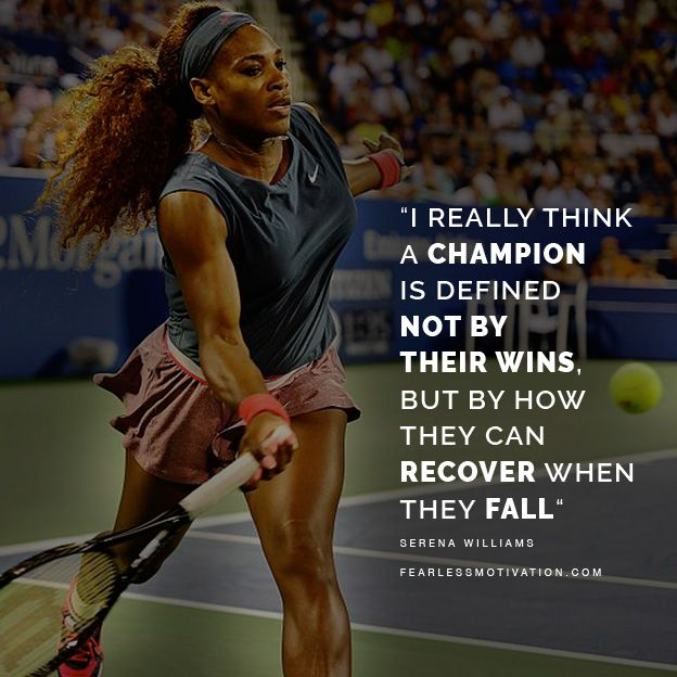 The Greatest Serena Williams Quotes   Inside The Mind Of A Champion