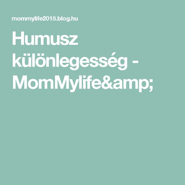 Humusz különlegesség - MomMylife&