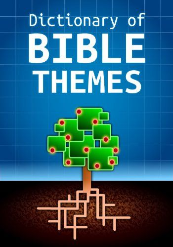 Dictionary of Bible Themes by Martin H. Manser