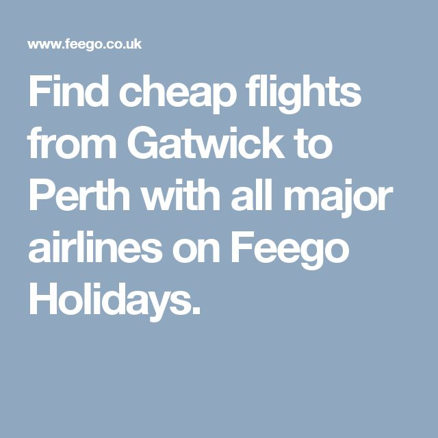 Find cheap flights from Gatwick to Perth with all major airlines on Feego Holidays.