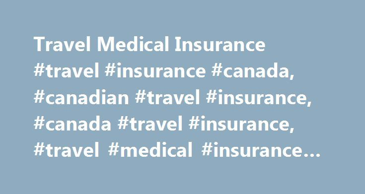 Travel Medical Insurance #travel #insurance #canada, #canadian #travel #insurance, #canada #travel #insurance, #travel #medical #insurance #canada http://rhode-island.remmont.com/travel-medical-insurance-travel-insurance-canada-canadian-travel-insurance-canada-travel-insurance-travel-medical-insurance-canada/  # Travel Medical Insurance Need to top up existing coverage? Your TD Visa credit card may already provide you with travel medical insurance. But if you're planning a trip that will…