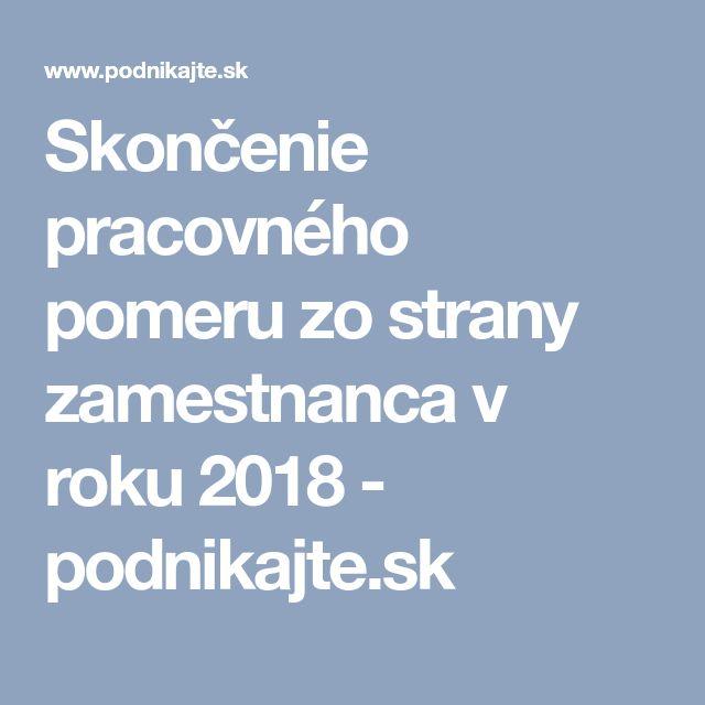 Skončenie pracovného pomeru zo strany zamestnanca v roku 2018 - podnikajte.sk