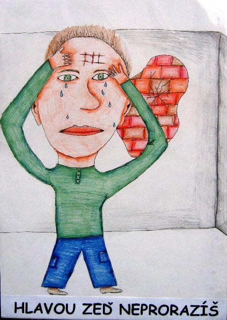 ILUSTRACE FRAZEOLOGISMŮ, 2005, Hlavou zeď neprorazíš