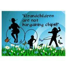 Grandchildren are not bargaining chips! I agree totally!