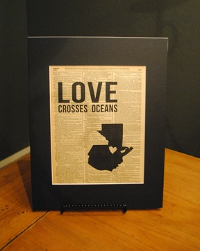 "Vintage Word art ""Love Crosses Oceans"" - Guatemala. Other countries available. Great for adoptive families, missions, etc. $15 8x10 print, matted for 11x14"