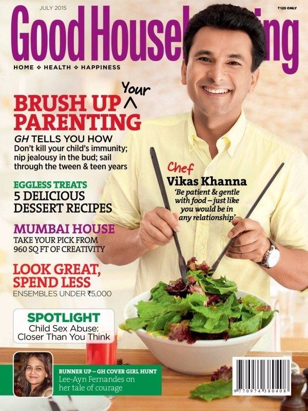 Good Housekeeping July 2015 Issue- Chef Vikas Khanna   Child Sex Abuse: Closer than you think   Brush Up Parenting-Don't kill your child's immunity   EGGLESS TREATS   Mumbai House.  #GoodHousekeeping #Parentingtips #ChildSexualAbuse #ChefVikasKhanna