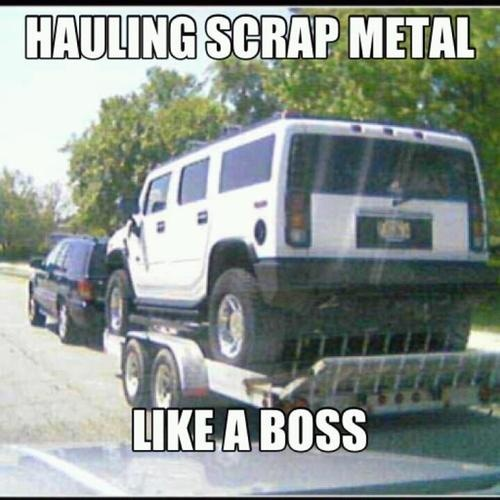 "Cash For Clunkers >> DieselTees- ""HAULING SCRAP METAL LIKE A BOSS"" meme 