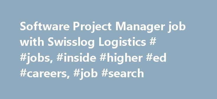 Software Project Manager job with Swisslog Logistics # #jobs, #inside #higher #ed #careers, #job #search http://ghana.remmont.com/software-project-manager-job-with-swisslog-logistics-jobs-inside-higher-ed-careers-job-search/  # Software Project Manager Swisslog Logistics Inc, provider of integrated logistics solutions (Warehouse Management Systems) is looking for a dedicated and innovative person to strengthen its Software Implementation team. The Software Project Manager will have…