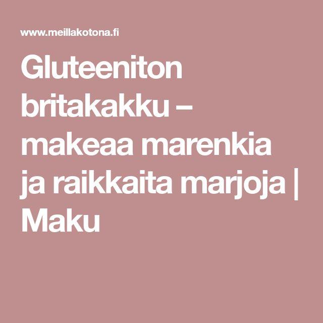 Gluteeniton britakakku – makeaa marenkia ja raikkaita marjoja | Maku