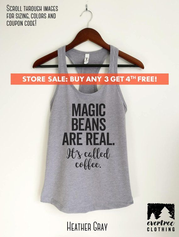 793a020ced776 Magic Beans Are Real It's Called Coffee Tank Top, Ladies Tank Top ...