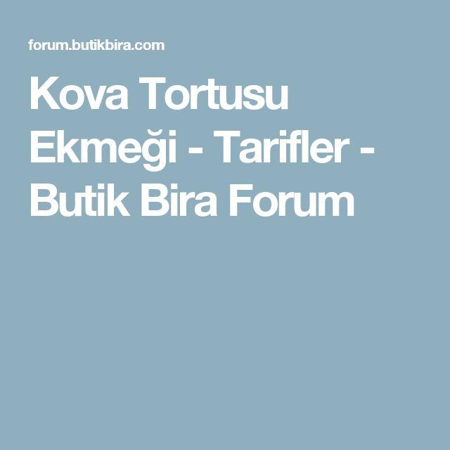Kova Tortusu Ekmeği - Tarifler - Butik Bira Forum