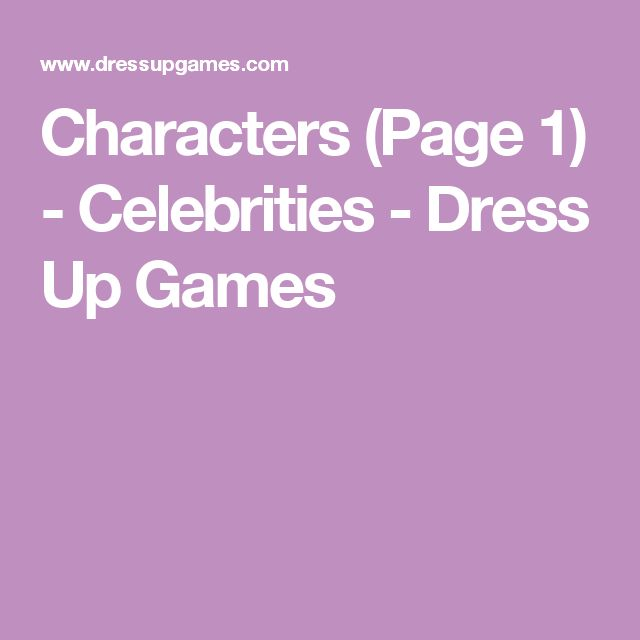 Characters (Page 1) - Celebrities - Dress Up Games