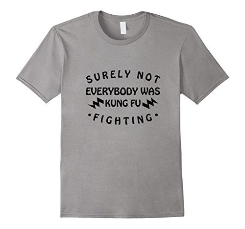 Men's Surely Not Everybody Was Kung Fu Fighting - Funny T-Shirt #kungfu #fighting #brucelee #kungfufighting #everybodywas #mma #surelynot #music #fight #conormcgregor #tshirt #tshirts #tees #Funny #Cute #gifts #giftideas #fathersday #mothersday #4july #birthday #graduation #school #college #teachers #professors #nurses #holidays #birthdays #Halloween #Christmas #Hanukkah #Valentinesday #anniversaries #everydaygiftideas…