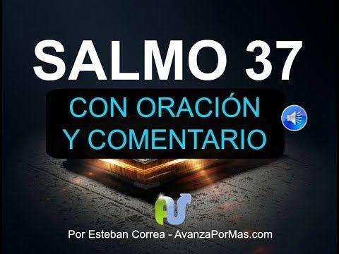 SALMO 37 Biblia Hablada Con Explicación y Oración Reina Valera Contemporánea Libro Salmos - YouTube