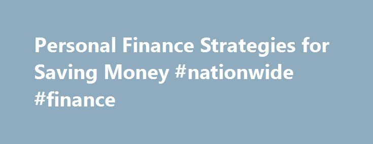 Personal Finance Strategies for Saving Money #nationwide #finance http://finance.nef2.com/personal-finance-strategies-for-saving-money-nationwide-finance/  #personal finance articles # Investments Insurance Membership Benefits Join Now Become a member now and experience the benefits and security of Navy Federal. Am I Eligible? Serving Army, Marine Corps, Navy, Air Force, Coast Guard, DoD and their families. About Us Our story, mission statement and how we have been serving our members since…