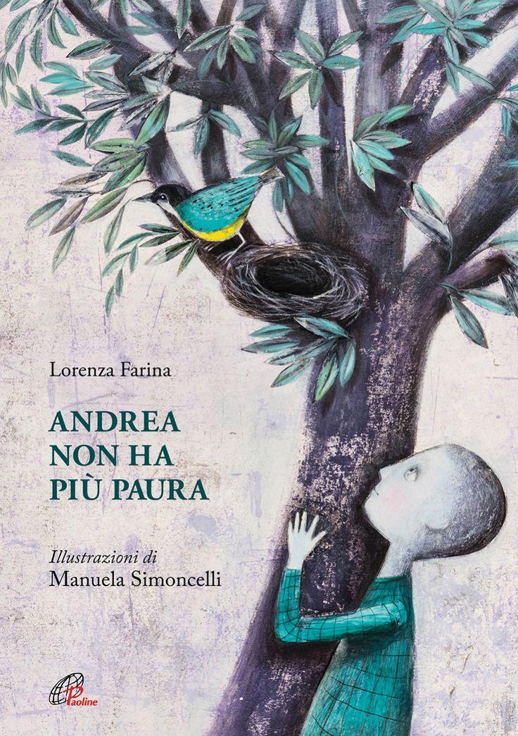 KIDS BOOKS: ANDREA NON HA PIU' PAURA di Lorenza Farina per Edizioni Paoline