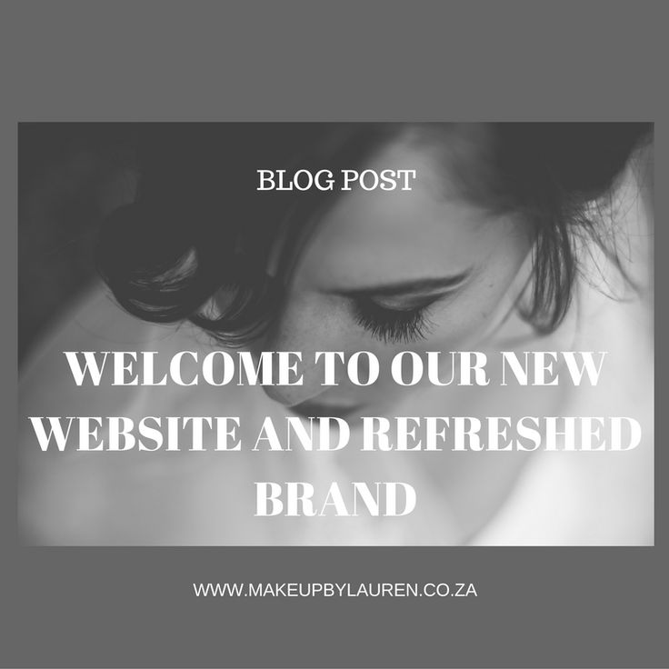 BLOG POST ll Welcome to our brand new website and refreshed brand