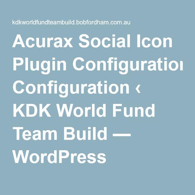 Acurax Social Icon Plugin Configuration ‹ KDK World Fund Team Build — WordPress