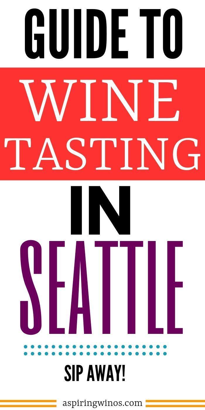 Seattle Wine Tasting In 2020 Wine Tasting Seattle Wine Tasting Trips