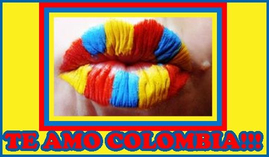 TE AMO COLOMBIA!!!