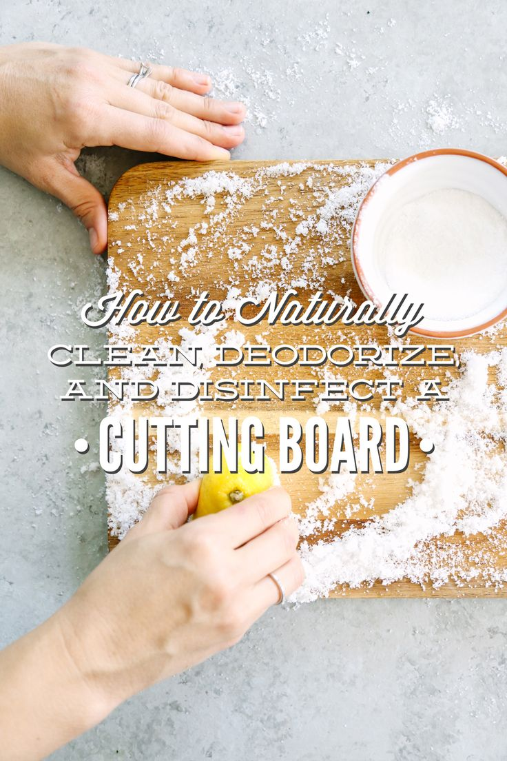 How to Naturally Clean, Deodorize, and Disinfect a Cutting Board