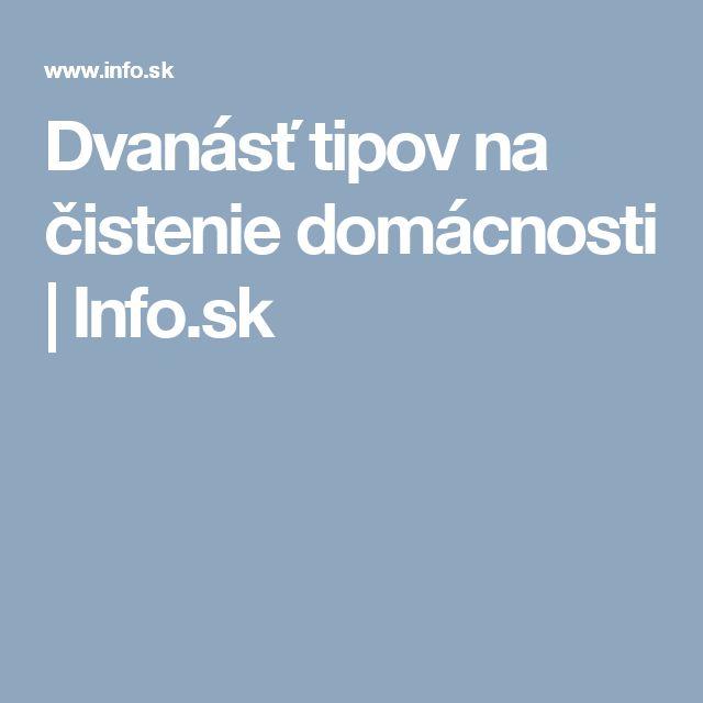 Dvanásť tipov na čistenie domácnosti   Info.sk